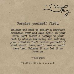 Forgive yourself first - http://themindsjournal.com/forgive-yourself-first/
