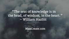Quote of the Day  ★ Feel free to forward to friends! ★  #QuoteOfTheDay #Quote #qotd  #MCqotd  <— Click for my previous quotes of the day.  #WilliamHazlitt #Knowledge #Wisdom #Success #Life
