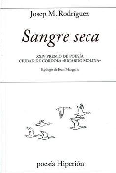 "XXIV Premio de Poesía Ciudad de Córdoba ""Ricardo Molina"" http://mezquita.uco.es/record=b1906835~S6*spi"