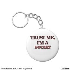 Trust Me I'm A NOTARY Basic Round Button Keychain
