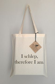 I schlep therefore I am cotton canvas tote bag by RavensThread, $15.00