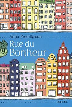 Rue du Bonheur de Anna Fredriksson https://www.amazon.fr/dp/B00KGXZXUI/ref=cm_sw_r_pi_dp_x_42GNybXHWQNB3