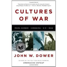 """Read """"Cultures of War: Pearl Harbor / Hiroshima / / Iraq"""" by John W. Dower available from Rakuten Kobo. Finalist for the 2010 National Book Award in Nonfiction: The Pulitzer Prize-winning historian returns with a groundbreak. American Revolutionary War, American Civil War, Howard Zinn, National Book Award, Culture War, Civil War Photos, Pearl Harbor, Hiroshima, So Little Time"""