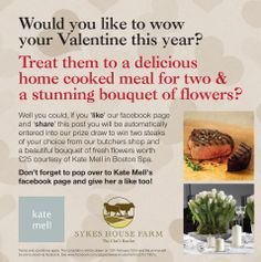 Treat your valentine: Your chance to WIN 2 steaks of your choice from Sykes House Farm Ltd & a bouquet of fresh flowers from Kate Mell - see the poster for details: