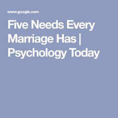 Five Needs Every Marriage Has Relationship Therapy, Abraham Maslow, Mutual Respect, Behavior Change, Psychology Today, Sex And Love, Happy Marriage, Big Picture, Best Self