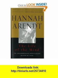 The Life of the Mind (Combined 2 Volumes in 1) (Vols 12) (9780156519922) Hannah Arendt, Mary McCarthy , ISBN-10: 0156519925  , ISBN-13: 978-0156519922 ,  , tutorials , pdf , ebook , torrent , downloads , rapidshare , filesonic , hotfile , megaupload , fileserve