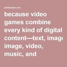 because video games combine every kind of digital content—text, image, video, music, and software—they can also be used to teach many valuable lessons about copyright