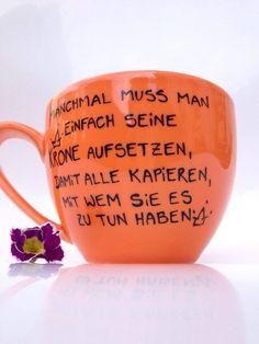 Becher & Tassen - Tasse ♥ Spruchtasse ♥ Jumbotasse - ein Designerstück von Hoch-Die-Tassen bei DaWanda Diy Desk, Cricut, Mugs, Tableware, Quotes, Calm, Graphics, Funny, Etsy