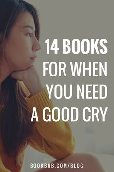 14 really sad books worth reading when you need a good cry.