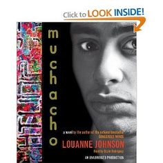 BofB: Muchacho by Lorraine Johnson...Eddie Corazon is smart, angry and bent on finding trouble. Then along comes Lupe, who makes his blood race and sees in Eddie something he doesn't see in himself. Ozzie Rodriguez  perfectly captures the voice of a Hispanic teenage male as well as the others who populate this story.