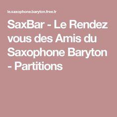 SaxBar - Le Rendez vous des Amis du Saxophone Baryton - Partitions