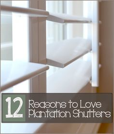 I know they are more expensive than blinds, but I truly feel they are worth it, 12 Reasons to love plantation shutters
