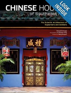 Chinese Houses of Southeast Asia: The Eclectic Architecture of Sojourners and Settlers: Ronald G. Knapp, A. Chester Ong, Wang Gungwu: 9780804839563: Amazon.com: Books