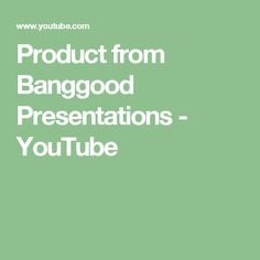 Product from Banggood Presentations - YouTube