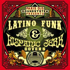 Artwork by Ben Hito  Paris DJs Soundsystem presents Latino Funk & Hispanic Jerk Covers