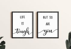 Life is tough but so are You - life quote prints - set of 2 wall art prints   motivational, positive, & inspirational quotes, printable art by SmallMiraclePrints on Etsy