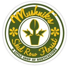 """Mushnik's Skid Row Florist"" Logo -- I'm watching Little Shop of Horrors right now."