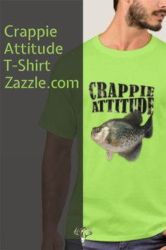 CRAPPIE ATTITUDE fisherman tee shirt. Perfect for the fishing dude with a 'tude! Comes in many color and printing options. Trick Pictures, Crappie Fishing Tips, Fishing Humor, Dark Colors, Tshirt Colors, Colorful Shirts, Attitude, Tee Shirts, Printing