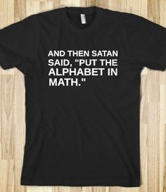 I actually love algebra, but this is too funny!