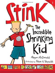 Stink (Book #1): The Incredible Shrinking Kid by Megan McDonald http://www.amazon.com/dp/076366426X/ref=cm_sw_r_pi_dp_vB2Stb0DG19J0RP7