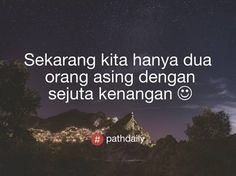 Path Quotes, Me Quotes, Qoutes, Quotes About Love And Relationships, Relationship Quotes, Silly Me, Quotes Galau, Quotes Indonesia, People Quotes
