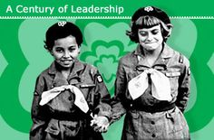 Girl Scouts, changing the world for 100 years.  A century of empowerment!