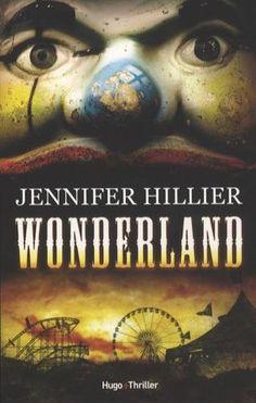 Wonderland: Amazon.fr: Jennifer Hillier, Claire Desserrey: Livres