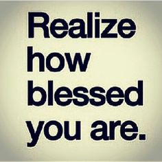 how blessed you are life quotes quotes quote life quote blessed instagram instagram quotes