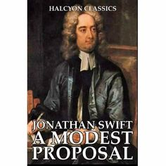 Why he wrote ''A Modest Proposal?''?