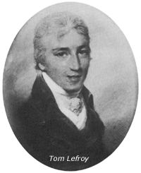"""In 1796, Tom Lefroy began a flirtation with English novelist Jane Austen, who was a friend of an older female relative. Jane Austen wrote two letters to her sister Cassandra mentioning """"Tom Lefroy"""", and some have suggested that it may have been he whom Austen had in mind when she invented the character of Mr. Darcy in Pride and Prejudice, as the courtship between Tom Lefroy and Jane Austen took place over the year or so that Pride and Prejudice was written..."""