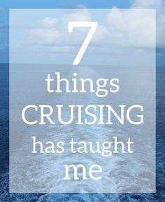 7 Things #Cruising Has Taught Me #vacation #cruise #cruiseship #travel
