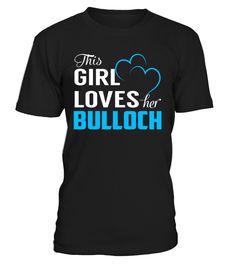 This Girl Love Her BULLOCH Last Name T-Shirt #Bulloch