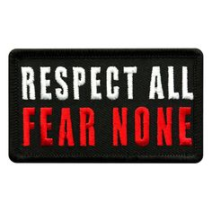 Respect All Fear None Patch Made & Sold by Miltacusa® Specs High Quality Embroidered Patch Size: x inch Iron On or Sew On Application Punk Patches, Diy Patches, Cool Patches, Pin And Patches, Iron On Patches, Iron On Embroidered Patches, Motorcycle Patches, Biker Patches, Jacket Patches
