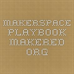 Makerspace Playbook  makered.org