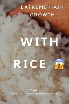 EXTREME HAIR GROWTH WITH RICE WATER