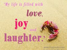 'My Life is Filled With Love, Joy and Laughter.'