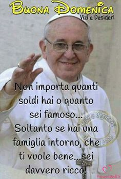 Buongiorno Domenica Immagini Belle per Whatsapp - ProverbiBelli.it Mother Teresa, Pope Francis, Happy Sunday, Good Morning, Faith, Thoughts, Pocahontas, Facebook, People