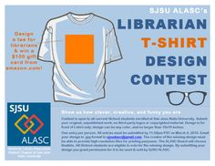 A 2016 student association contest. American Library Association Student Chapter at SJSU. Librarian T-shirt Design Contest