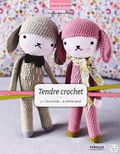 promo code e1e3d b5ab0 Amazon.fr - Tendre crochet - Sandrine Deveze alias Tournicote à cloche pied  - Livres