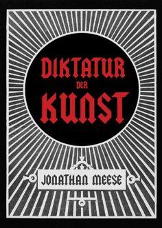 Jonathan Meese. Die Diktatur der Kunst. Das radikalste Buch von Jonathan Meese http://www.amazon.de/dp/3865606326/ref=cm_sw_r_pi_dp_rVd2wb172JBR5
