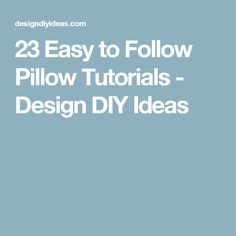 23 Easy to Follow Pillow Tutorials - Design DIY Ideas