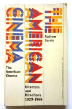 The American Cinema; Directors and Directions, 1929-1968. by Andrew Sarris, http://www.amazon.co.uk/dp/0525472274/ref=cm_sw_r_pi_dp_JT9xsb0NYYX9C