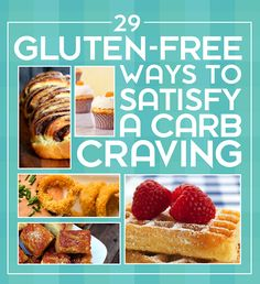 29 Gluten Free Ways To Satisfy A Carb Craving
