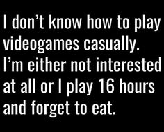It's so accurate it hurts. I played DA:I for 16 hours and looked outside and it was dark all of a sudden.