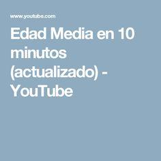 Edad Media en 10 minutos (actualizado) - YouTube
