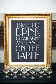 Time to drink champagne and dance on the table wedding sign. Perfect for a champagne bar at your bachelorette party, or wedding reception! Great Gatsby Wedding, Gatsby Theme, Art Deco Wedding, Fall Wedding, Dream Wedding, Hotel Wedding, Party Wedding, Trendy Wedding, New Years Wedding