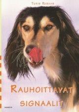 Turid Rugaas: Rauhoittavat signaalit (Olisi ihan supersupersuper saada tää!) Books To Read, My Books, Dogs, Animals, Animales, Animaux, Pet Dogs, Doggies, Animal