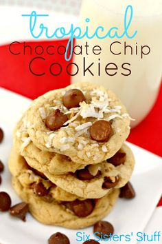Tropical Chocolate Chip Cookies   SixSistersStuff.com