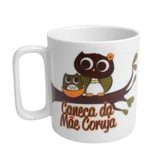 Caneca Mãe Coruja R$19.00