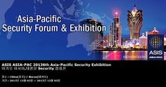 ASIS ASIA-PAC 2013 6th Asia-Pacific Security Exhibition  마카오 아시아,태평양 Security 협회전